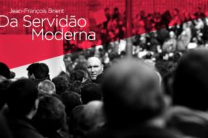 Da Servidão Moderna – Texto e Filme Completo Legendado